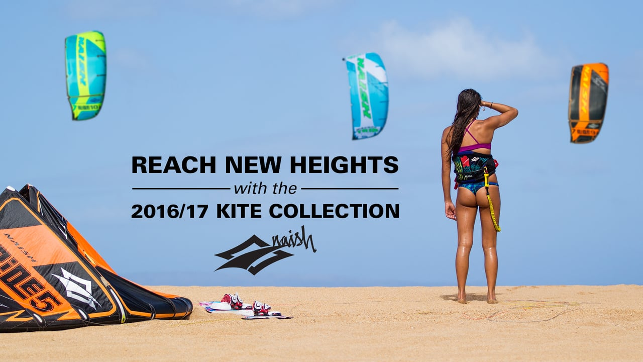 Reach New Heights With The 2016 17 Naish Kite Collection